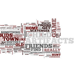 Find artifacts in your home town text background vector