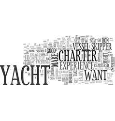 why own when you can charter a yacht text word vector image vector image