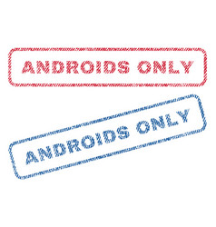 Androids only textile stamps vector