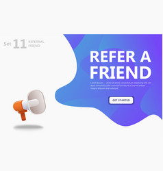 big 3d megaphone with refer a friend word vector image