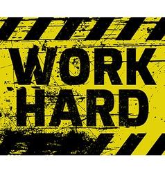 Work Hard sign vector