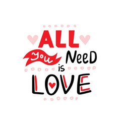 all you need is love qote vector image