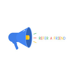 Loudspeaker and text refer a friend referral vector