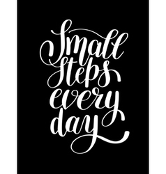 Small steps every day handwritten positive vector