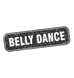 Belly dance stamp belly dance square grungy black vector