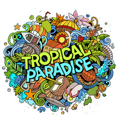 Tropical paradise hand drawn cartoon doodles vector