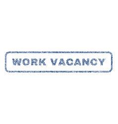 Work vacancy textile stamp vector