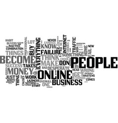 why people fail with their online business text vector image