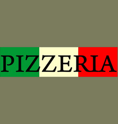 Banner with word pizzeria on the background of vector