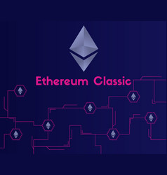 Ethereum classic blockchain on dark background vector