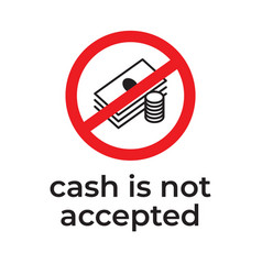 No cash accepted sign red prohibition sign vector