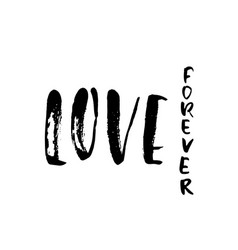 Hand drawn phrase forever love dry brush vector