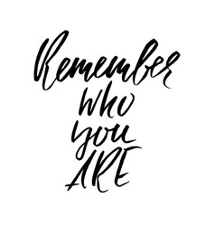 remember who you are hand drawn motivation vector image vector image