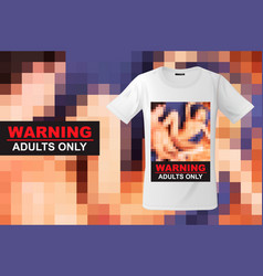 adults only t-shirt design modern print use for vector image