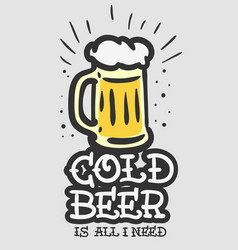 beer alcohol related slogan hand drawn tee print vector image