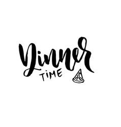 Dinner time modern dry brush lettering pizza vector
