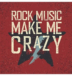 Rock music make me crazy Star and lightning Grunge vector