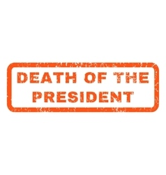 Death Of The President Rubber Stamp vector image