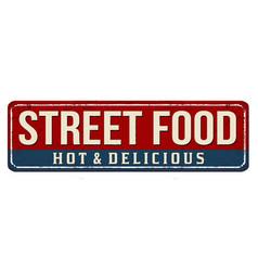 Street food vintage rusty metal sign vector