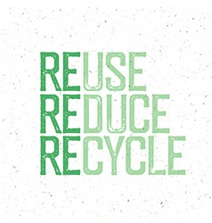 Reuse reduce recycle Conceptual typography design vector image vector image