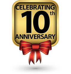 celebrating 10th years anniversary gold label vector image