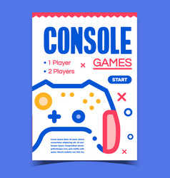 games console creative advertising poster vector image