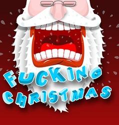 Bad Santa Claus shouts ing Christmas vector image vector image