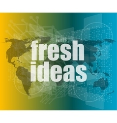 fresh ideas words on digital touch screen vector image