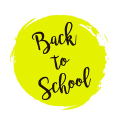 back to school yellow round grunge vintage vector image