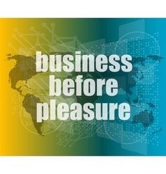 Business before pleasure words on digital touch vector
