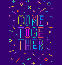Come together motivation positive poster vector