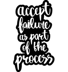 Text - accept failure as part of the process vector