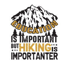adventure quote and saying education is important vector image