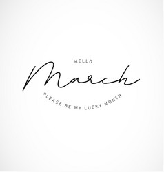 hello march please be my lucky month vector image