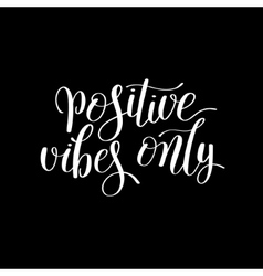 Positive vibes only handwritten positive vector