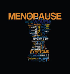 menopause and diet text background word cloud vector image vector image