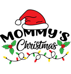 mommy s christmas on white background vector image