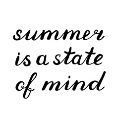 Summer is a state of mind lettering vector