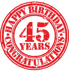Happy birthday 45 years grunge rubber stamp vector image vector image