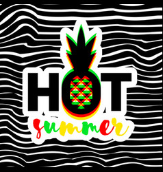poster with pineapple and hot summer lettering vector image