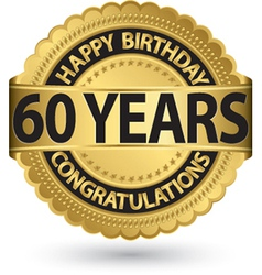 Happy birthday 60 years gold label vector