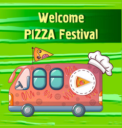 pizza festival truck concept background cartoon vector image