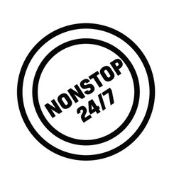 Nonstop 24 by 7 rubber stamp vector