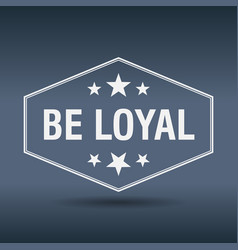 be loyal hexagonal white vintage retro style label vector image