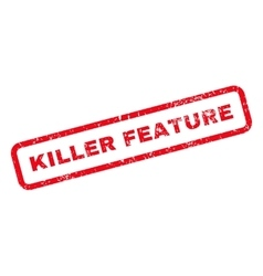 Killer Feature Text Rubber Stamp vector