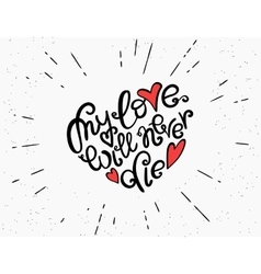 My love will never die handwritten decorative text vector image