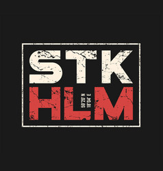 stockholm sweden t-shirt and apparel design with vector image vector image