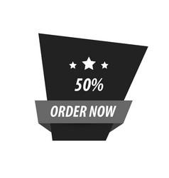 Order now label design black color vector