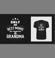 best nan ever grandma t-shirt print design vector image