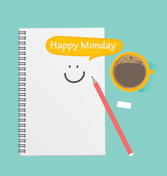 happy monday coffee with notebook and pencil vector image
